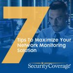 Tip Sheet – 7 Tips to Maximize Your Network Monitoring Solution